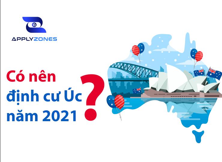 Có nên định cư Úc năm 2021