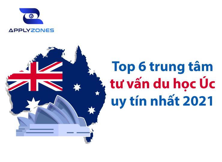 Top 6 trung tâm tư vấn du học Úc tốt nhất 2021