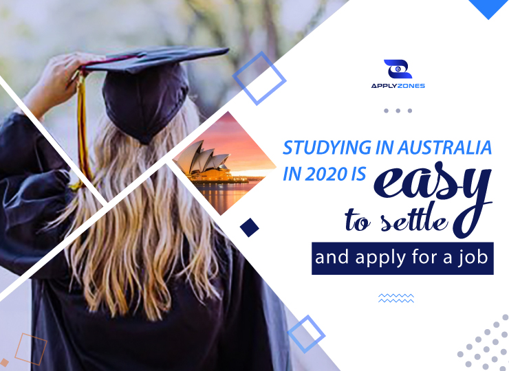 Studying in Australia in 2020 is easy to settle and apply for a job