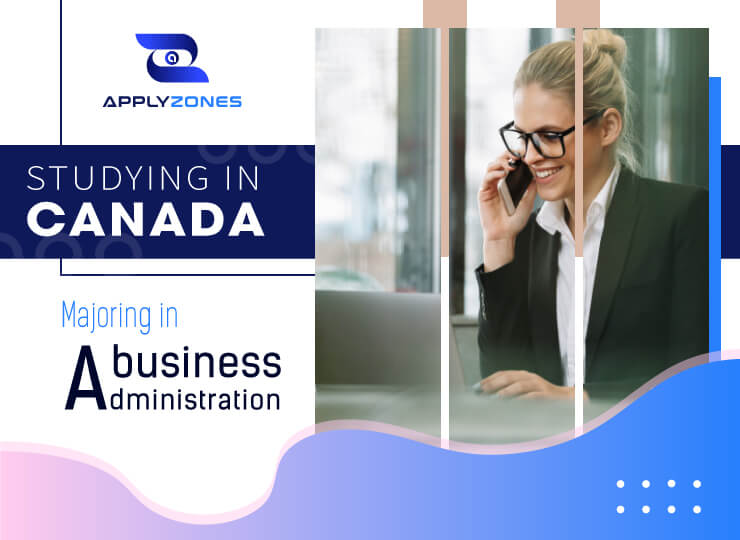 Study Business Administration in Canada: Things you should know