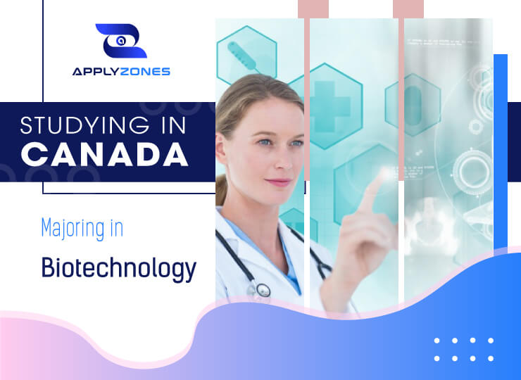 Great advantages of studying biotechnology in Canada