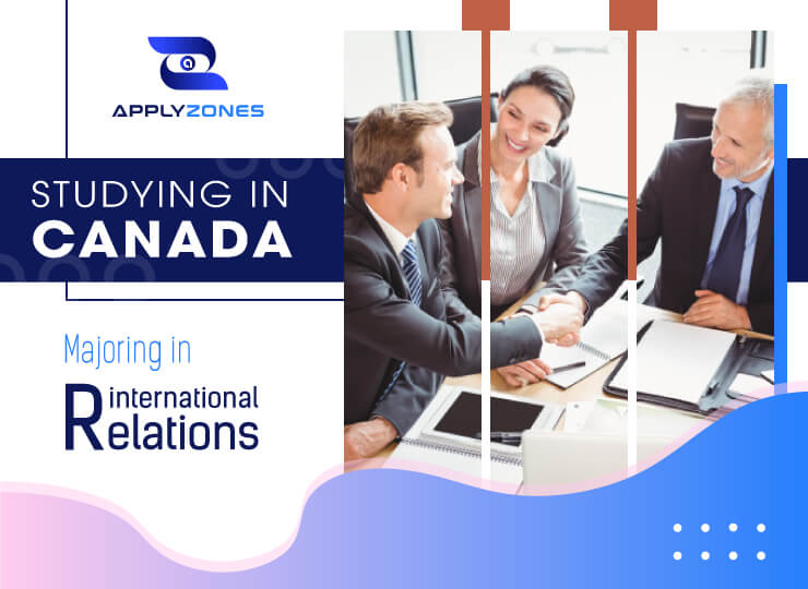 Studying international relations in Canada is chosen by many students