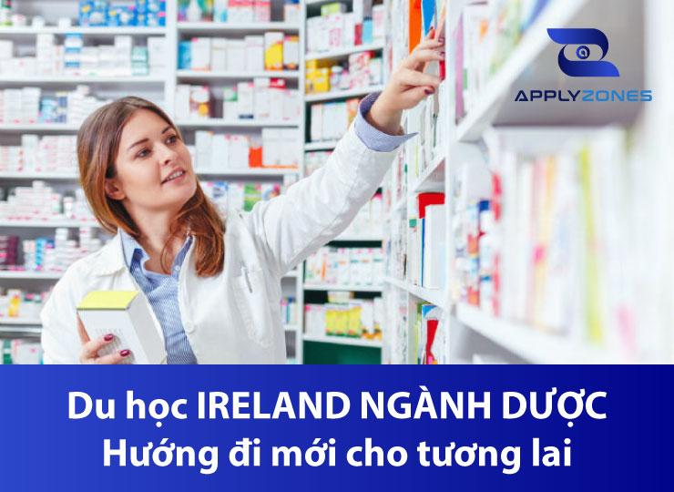 Du học Ireland ngành dược - hướng đi mới cho tương lai