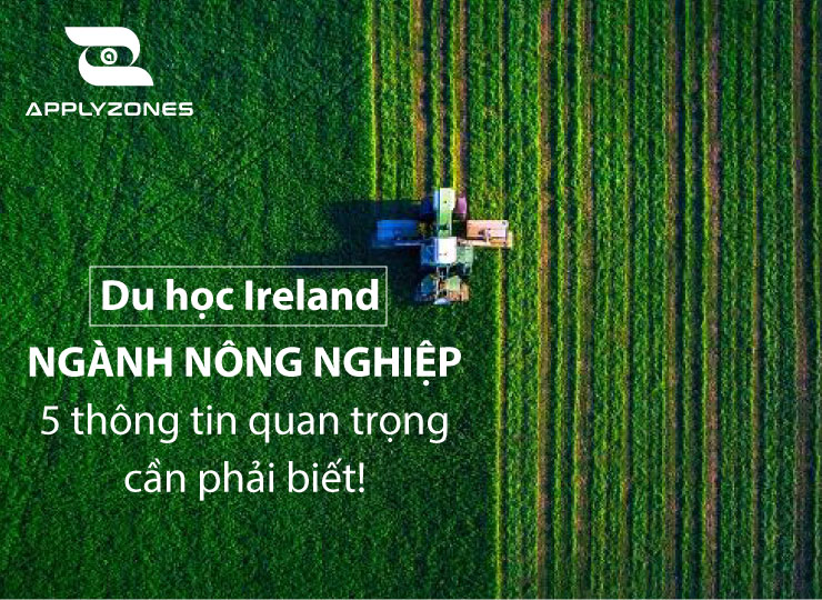 Thông tin cần biết về du học Ireland ngành nông nghiệp