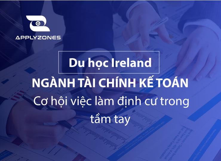 Du học Ireland ngành tài chính kế toán - cơ hội việc làm định cư cao