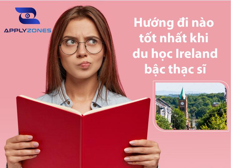 Hướng đi nào tốt nhất khi du học Ireland bậc thạc sĩ