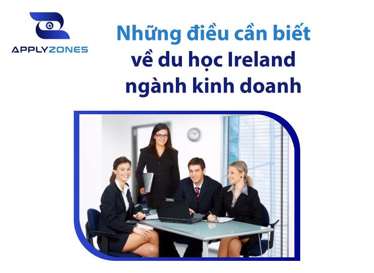 Du học Ireland ngành kinh doanh năm 2021 và những điều cần biết