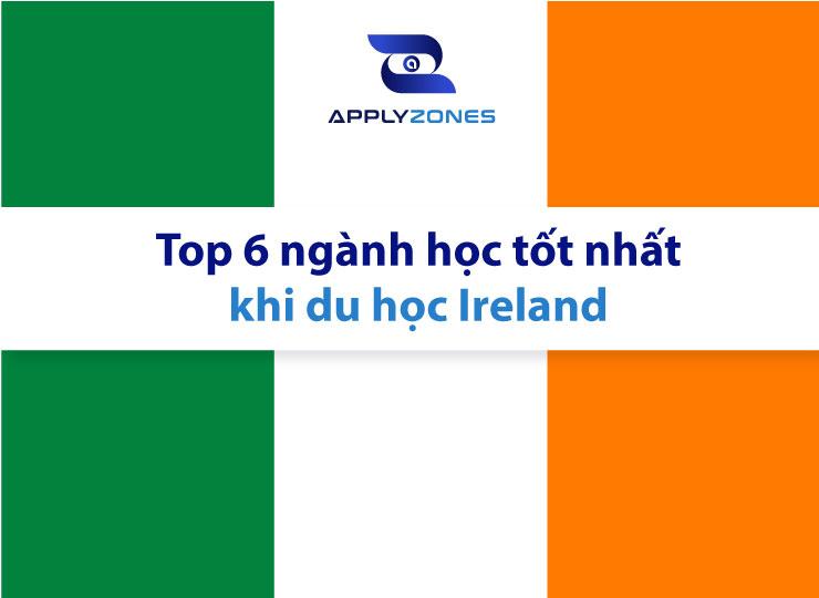 Top 6 ngành học tốt nhất khi du học Ireland