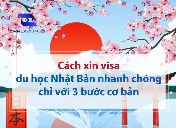Visa du học Nhật Bản nhanh chóng chỉ với 3 bước