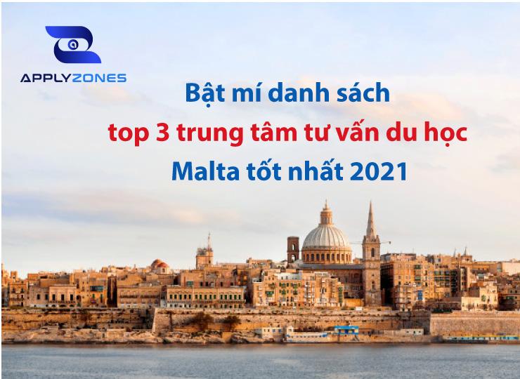 Top 3 trung tâm tư vấn du học Malta tốt nhất 2021