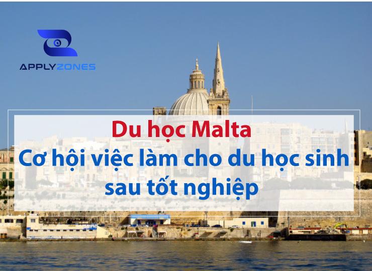 Du học Malta có cơ hội rất lớn tìm việc làm sau khi tốt nghiệp