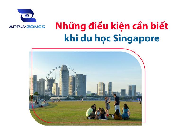 Những điều kiện cần biết ki du học Singapore