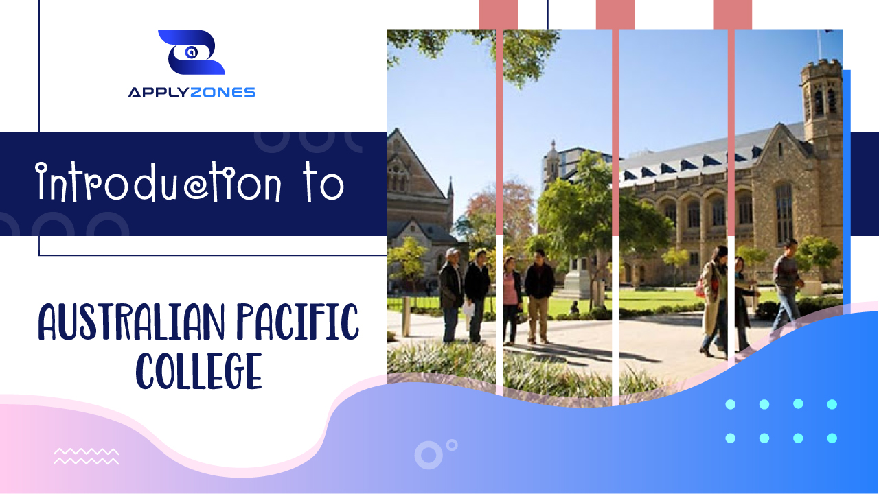 Introduction to Australian Pacific College APC