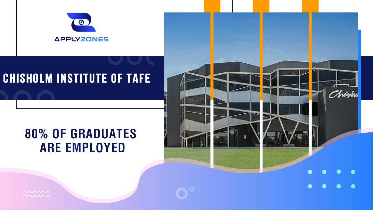 Chisholm Institute of TAFE - 80% of graduates are employed