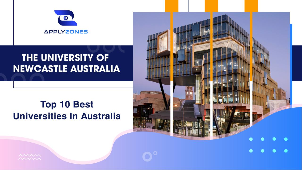 The University of Newcastle Australia - Top 10 best universities in Australia