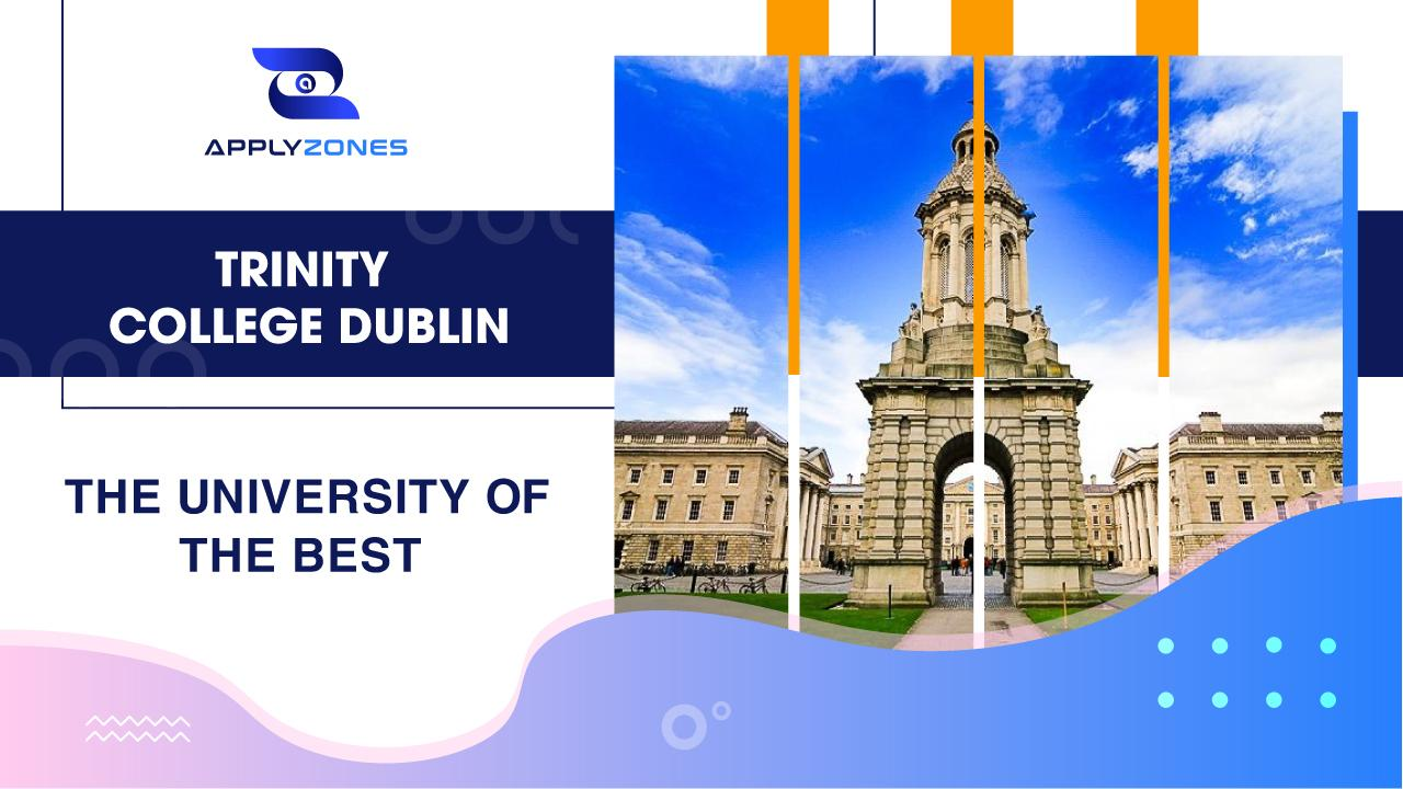 Trinity College Dublin – The university of the best