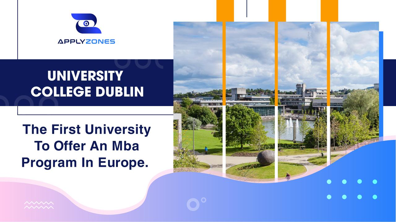 University College Dublin - the first university to offer an MBA program in Europe