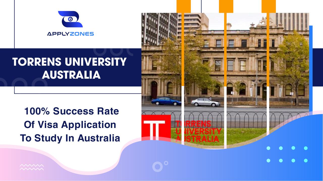 Torrens University Australia - 100% success rate of visa application to study in Australia